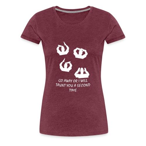 French Taunter - Women's Premium T-Shirt