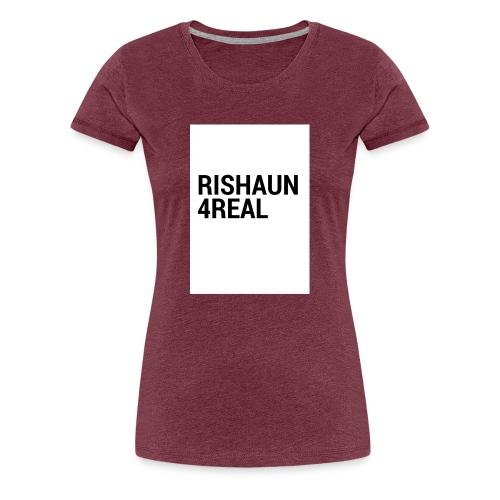 rishaun 4real original - Women's Premium T-Shirt