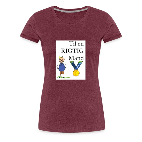 En rigtig mand - Dame premium T-shirt