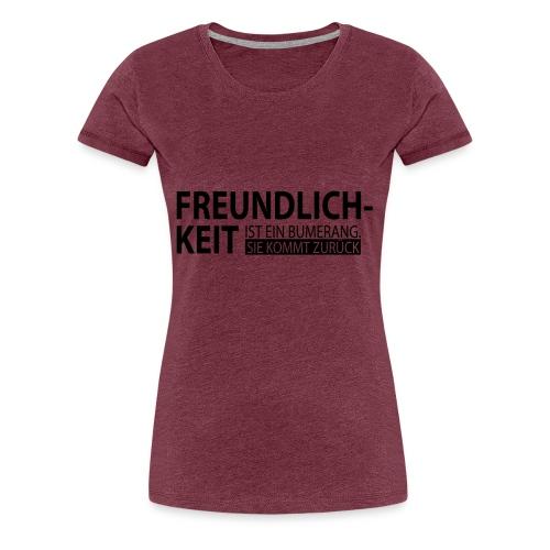 Freundlichkeit - Frauen Premium T-Shirt