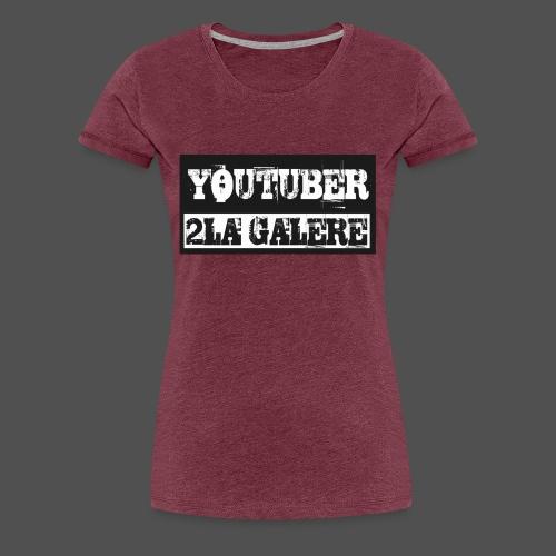youtuber2lagalère - T-shirt Premium Femme
