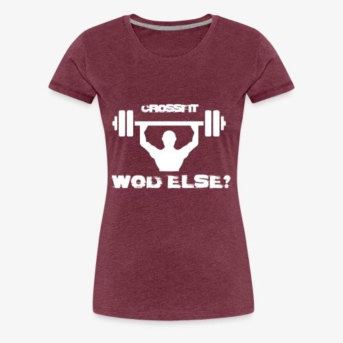 Crossfit Wod Else? - Vrouwen Premium T-shirt
