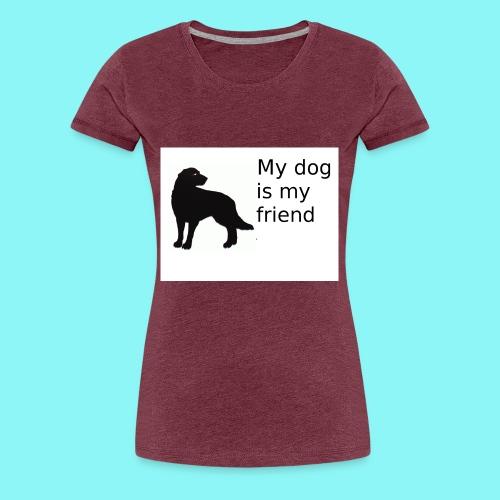 T-Shirt damski My dog is my friend - Koszulka damska Premium