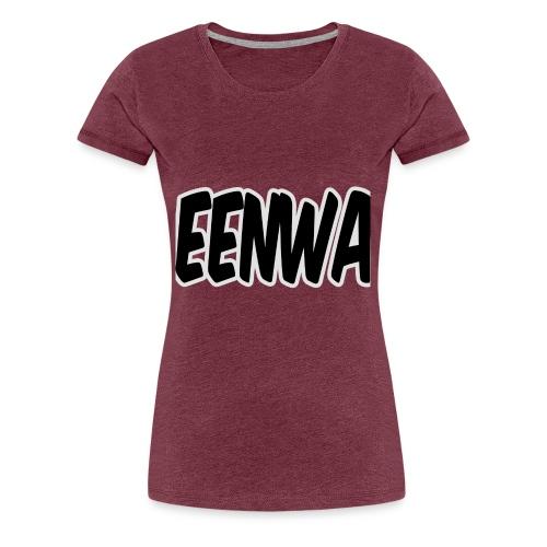 EENWA T-shirt - Vrouwen Premium T-shirt