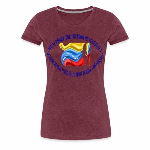 Venezuela I support you - Women's Premium T-Shirt