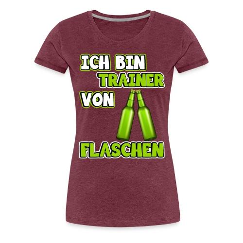 Ich bin Trainer von Flaschen | Lustig Spruch Coach - Frauen Premium T-Shirt