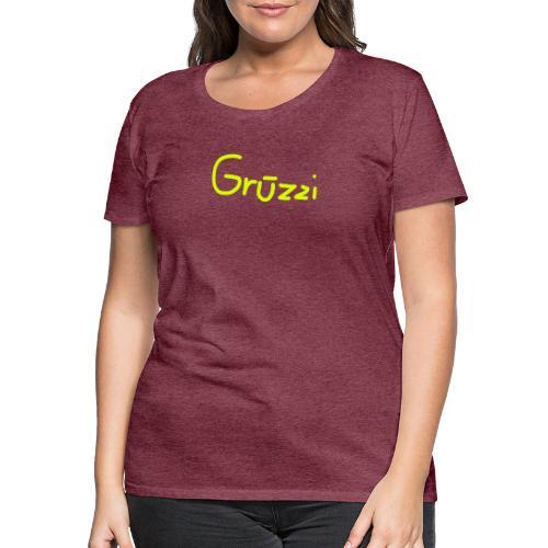 Grüzzi Handgeschrieben - Frauen Premium T-Shirt