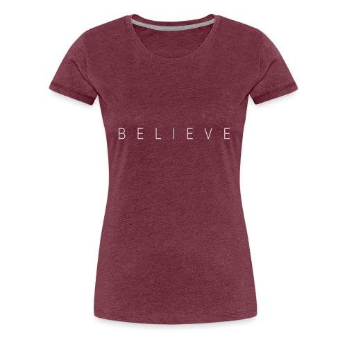 BELIEVE_TEXT - Maglietta Premium da donna