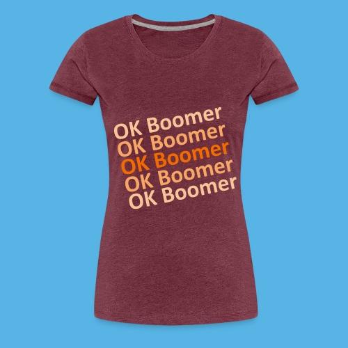Ok Boomer - Frauen Premium T-Shirt