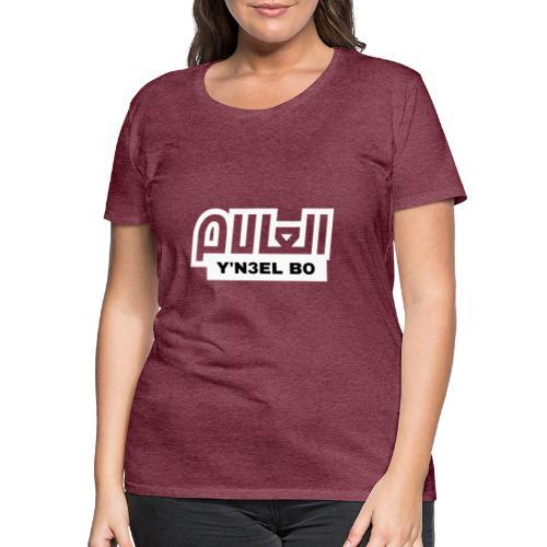 Y'N3EL BO L3ALAM - T-shirt Premium Femme