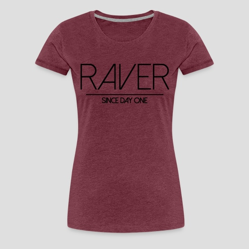 Raver since day one - Frauen Premium T-Shirt