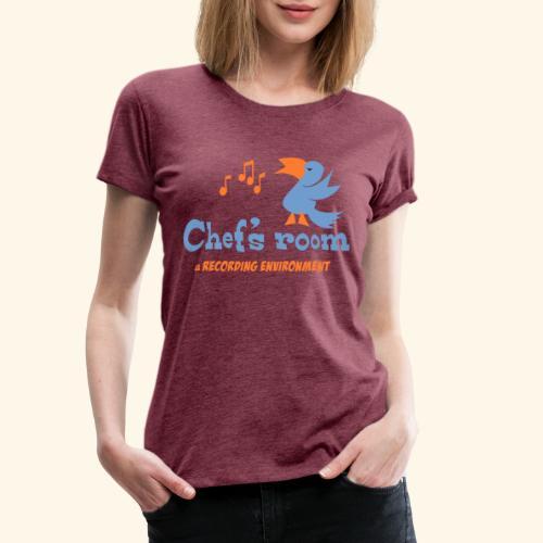 chefs room - Naisten premium t-paita