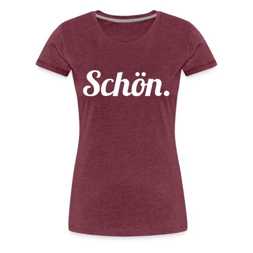 schoen - Frauen Premium T-Shirt