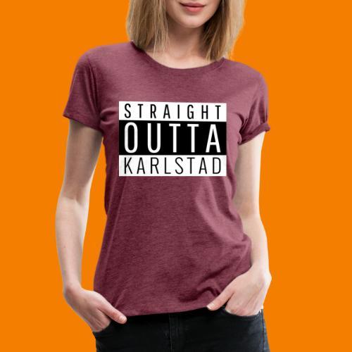 Straight outta Karlstad - Premium-T-shirt dam