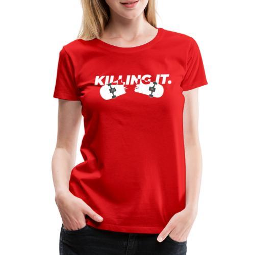 KILLING IT - Maglietta Premium da donna
