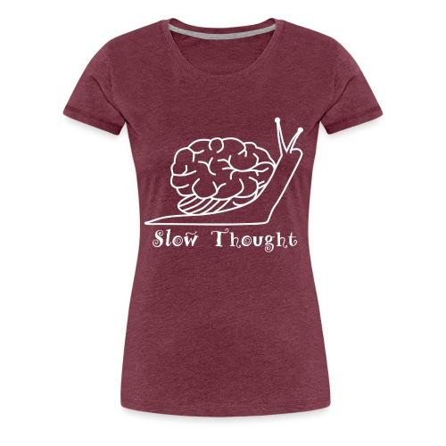 SlowThought (weiß) - Frauen Premium T-Shirt