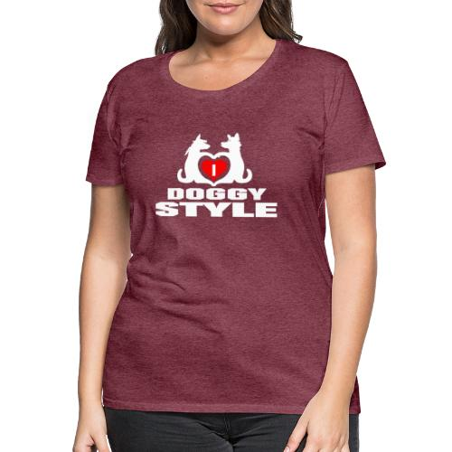 Lustiges DOGGY STYLE Motiv für Shirts und mehr - Frauen Premium T-Shirt