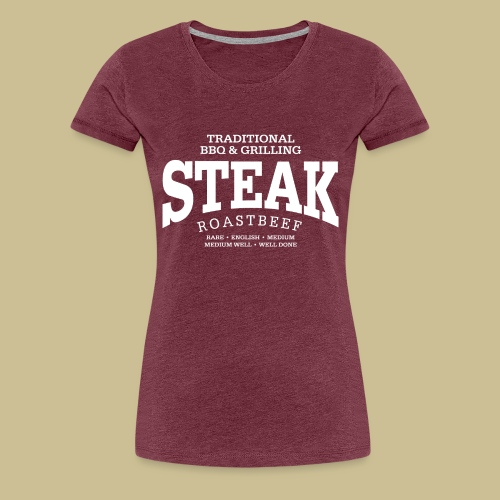 Steak (white) - Frauen Premium T-Shirt