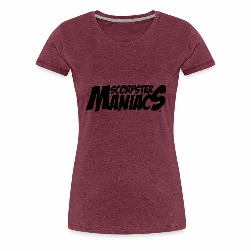 Scorpster Maniacs - Vrouwen Premium T-shirt
