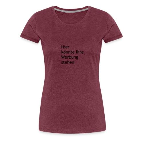Hier könnte Ihre Werbung stehen schwarz - Frauen Premium T-Shirt