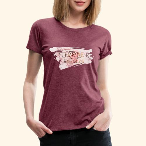 """Newly married together forever """"weddingcontest"""" - Women's Premium T-Shirt"""