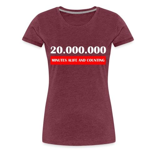 200000 Minutes Alive - Vrouwen Premium T-shirt