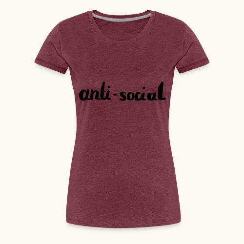 anti-social asocial énonciation drôle comme un cadeau - T-shirt Premium Femme