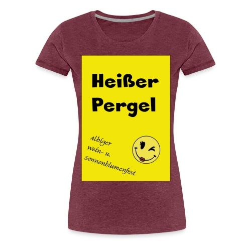 heisser pergel - Frauen Premium T-Shirt