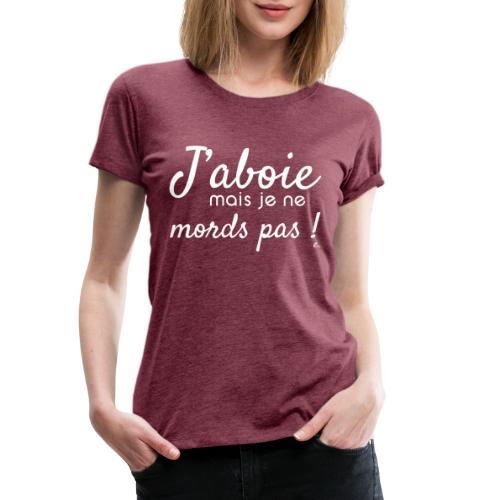 J'aboie mais je ne mords pas (blanc) - T-shirt Premium Femme