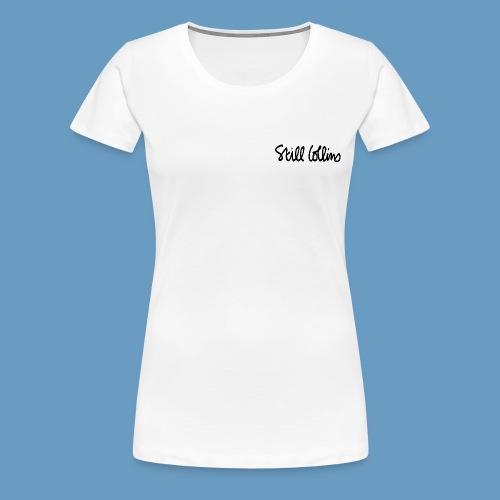 Still Collins Schriftzug - Frauen Premium T-Shirt