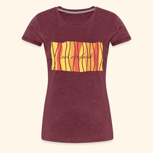 Sei einfach - Frauen Premium T-Shirt