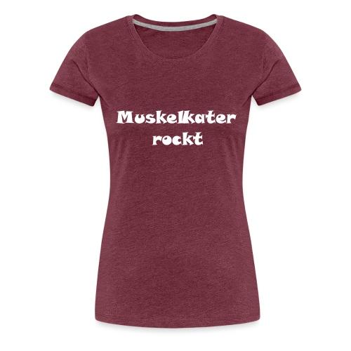 Muskelkater rockt ! - Frauen Premium T-Shirt