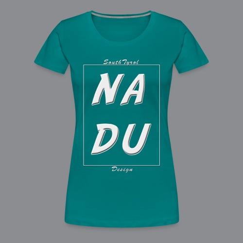 Na DU? - Frauen Premium T-Shirt