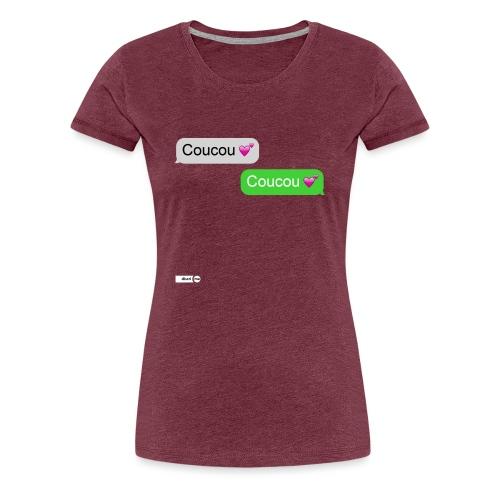 coucou mon coeur - T-shirt Premium Femme