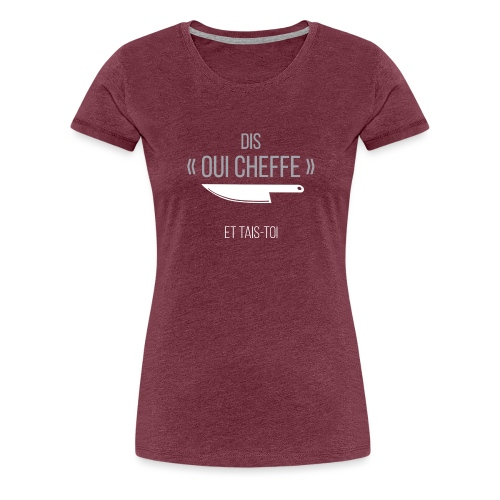 Dis Oui Cheffe - T-shirt Premium Femme