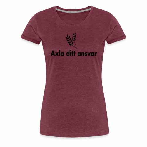 Axla ditt ansvar - Premium-T-shirt dam