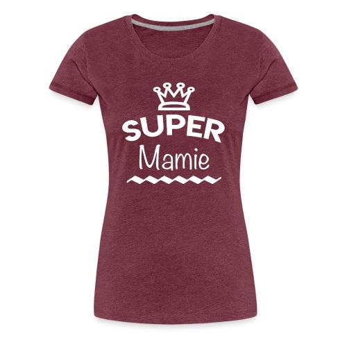 Super mamie - T-shirt Premium Femme