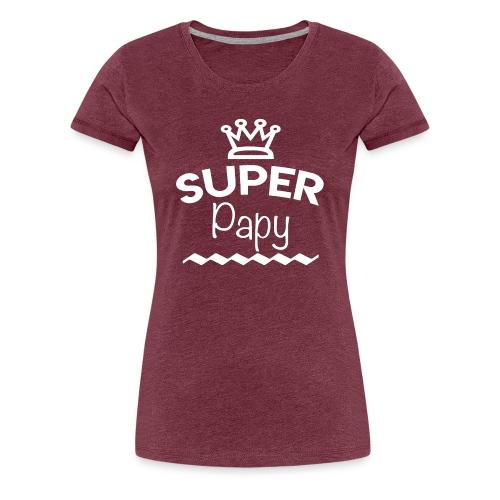 Super Papy - T-shirt Premium Femme
