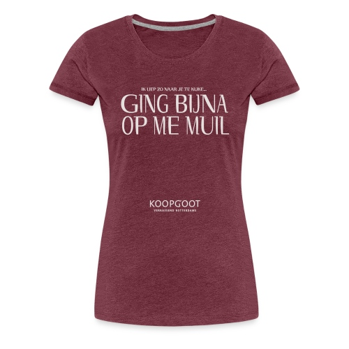 gingbijnaopmemuil - Vrouwen Premium T-shirt