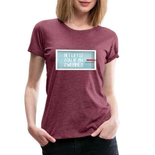 het liefst zwemmen - Vrouwen Premium T-shirt
