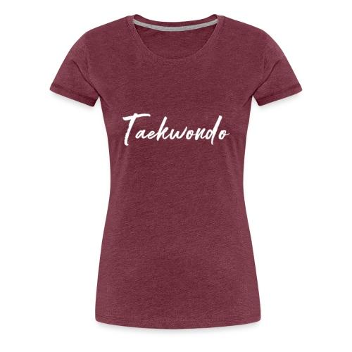 Taekwondo - T-shirt Premium Femme