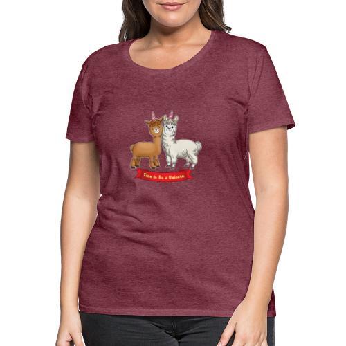 Time to Be a Unicorn 12x14 CMYK - Frauen Premium T-Shirt