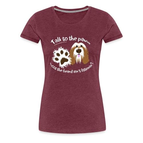 Talk to the paw brown beardie - Women's Premium T-Shirt