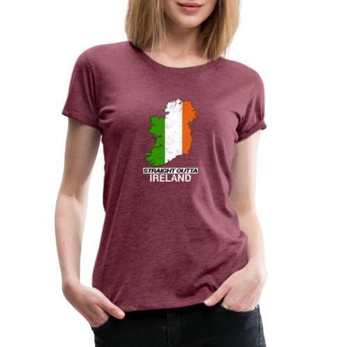 Straight Outta Ireland (Eire) country map flag - Women's Premium T-Shirt
