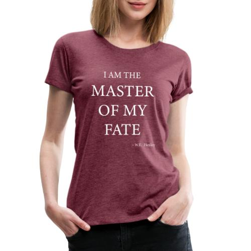 Master Of My Fate - Frauen Premium T-Shirt