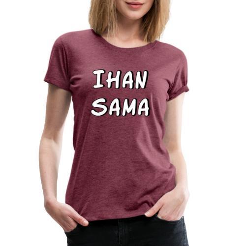 Ihan sama 2 - Naisten premium t-paita