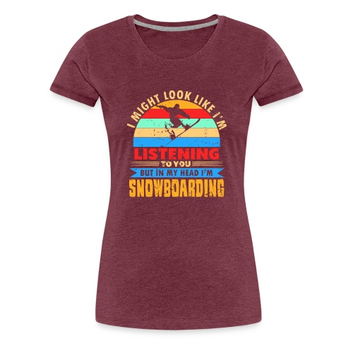 Im Kopf nur Snowboadring - Frauen Premium T-Shirt