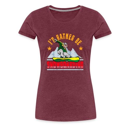 Ich wäre lieber Snowboarden - Frauen Premium T-Shirt