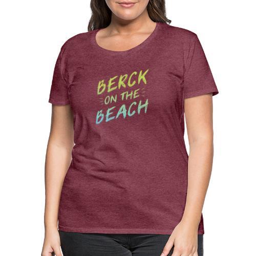 Berck on the Beach I - T-shirt Premium Femme