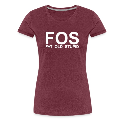 FOS1 - Frauen Premium T-Shirt